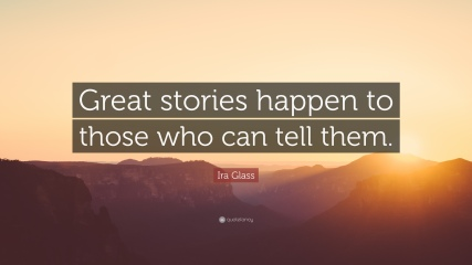 Great stories - Ira Glass